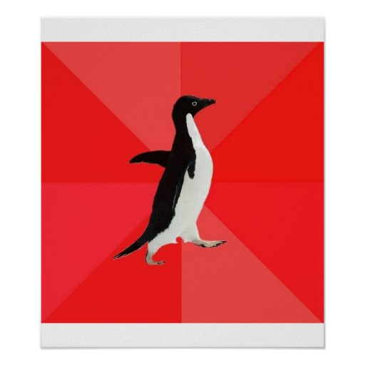 Socially Awesome Penguin Advice Animal Meme Posters