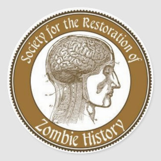 Society for the Restoration of Zombie History Round Sticker