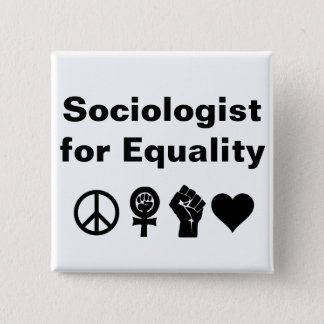 Sociologist for Equality (with symbols) 2 Inch Square Button