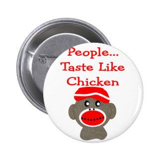 Sock Monkey PEOPLE TASTE LIKE CHICKEN Pins