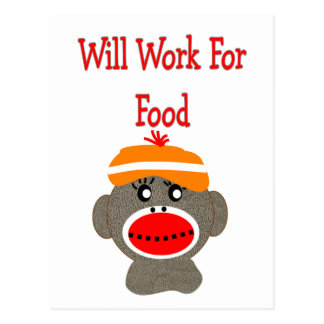 Sock monkey WILL WORK FOR FOOD Gifts Postcard