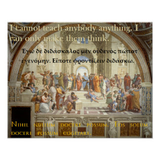 Socrates famous quote - I cannot teach anyone Poster