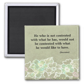 Socrates quotation on being contented square magnet