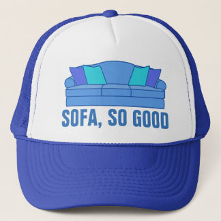 Sofa So Good Trucker Hat