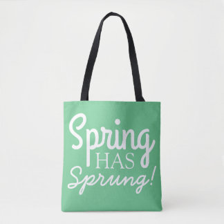 Soft Green Spring Has Sprung | Fun Quote Tote Bags