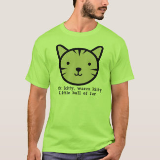 Soft Kitty, Warm Kitty, Little Ball of Fur T-Shirt