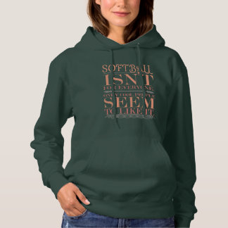Softball isn't for Everyone Only Cool People Hoodie