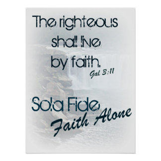 Sola Fide/ Faith Alone Poster
