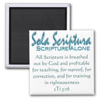 Sola Scriptura~ Scripture Alone Square Magnet