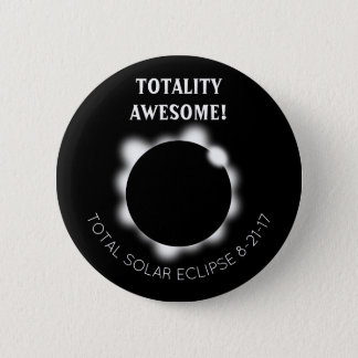 Solar Eclipse Totality Awesome 2 Inch Round Button