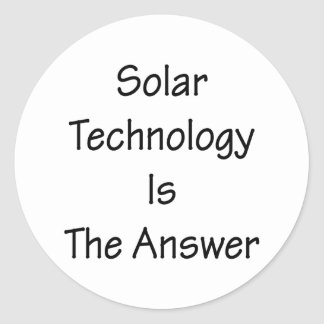 Solar Technology Is The Answer Round Sticker