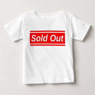 Sold Out Baby T-Shirt