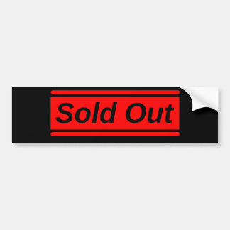Sold Out Bumper Sticker