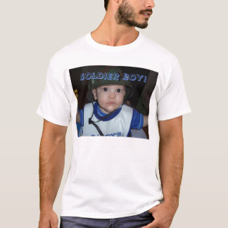 Soldier Boy! T-Shirt