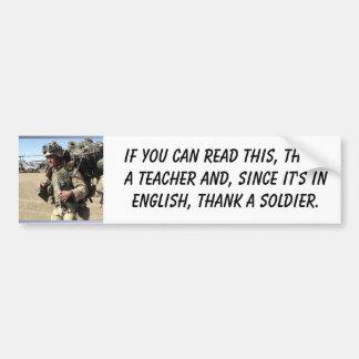 Soldier, If you can read this, thanka teacher a... Bumper Sticker