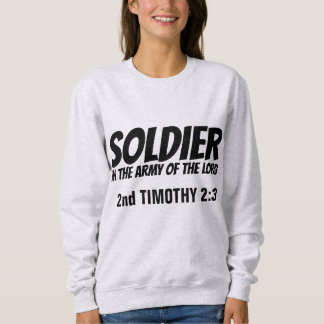 SOLDIER IN THE ARMY OF THE LORD,  Christian Sweatshirt