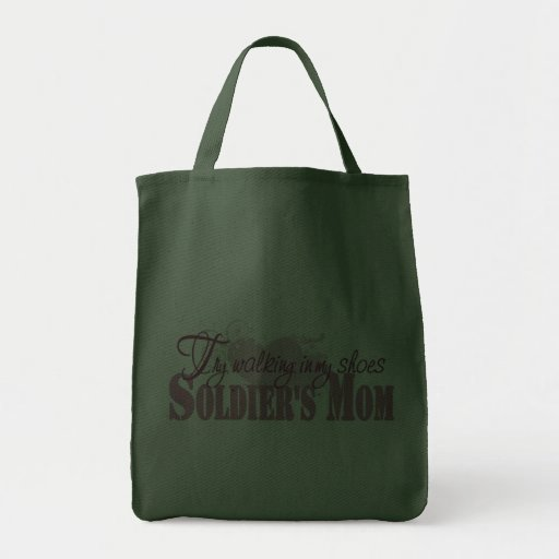Soldiers Mom, Try Walking In My Shoes Bag