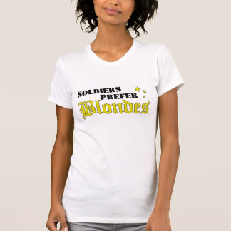 Soldiers Prefer Blondes T-Shirt