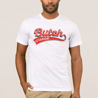 Solid red:  Butch Please text - T-Shirt