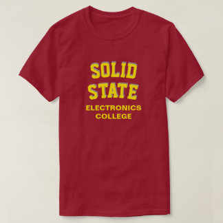 SOLID STATE ELECTRONICS COLLEGE T-Shirt