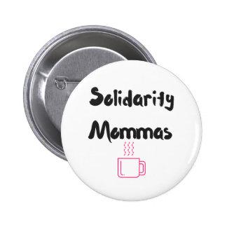 Solidarity Mommas Button