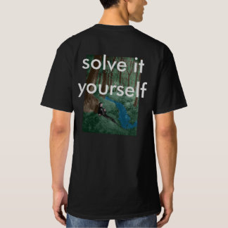 solve it yourself T-Shirt
