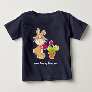 Some Bunny Loves Me. Easter Gift Infants' T-Shirts