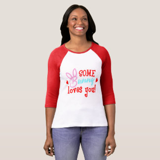 Some Bunny Loves You Funny Romantic T-Shirt