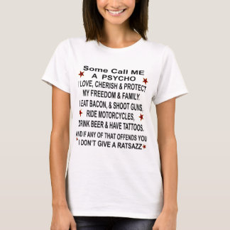 Some Call Me A Psycho If That Offends You T-Shirt