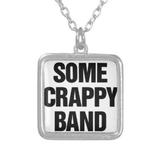 Some Crappy Band Silver Plated Necklace
