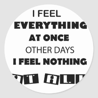some day i fell everything at once other day, i round sticker