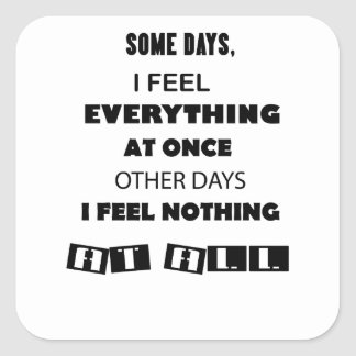 some day i fell everything at once other day, i square sticker