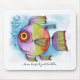 'Some days I just bubble' Mouse Pad