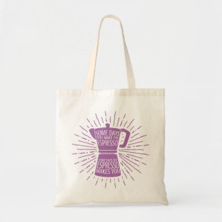 Some Days the Espresso Makes You Tote Bag (pink)
