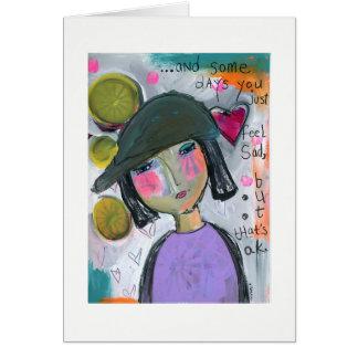 Some Days You Feel Sad Blank Greeting Card