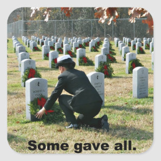 Some gave all. square sticker