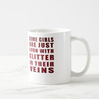 some girls are born with glitter coffee mug