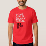 Some Girls Marry Girls. Get Over It! Tshirt