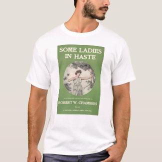 Some Ladies in Haste T-Shirt