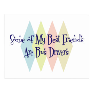 Some of My Best Friends Are Bus Drivers Postcard