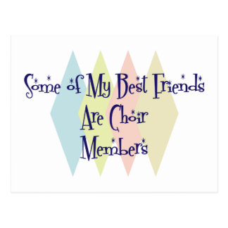Some of My Best Friends Are Choir Members Postcard