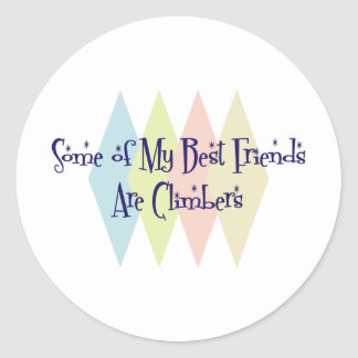 Some of My Best Friends Are Climbers Classic Round Sticker