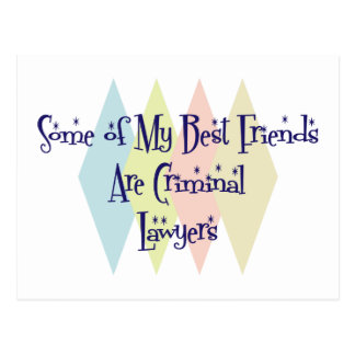 Some of My Best Friends Are Criminal Lawyers Postcard