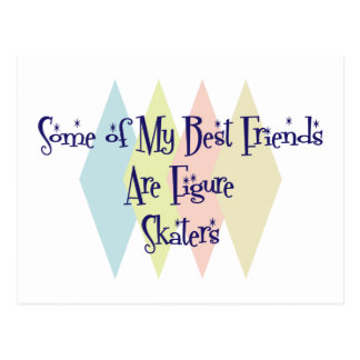 Some of My Best Friends Are Figure Skaters Postcard