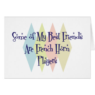 Some of My Best Friends Are French Horn Players Card