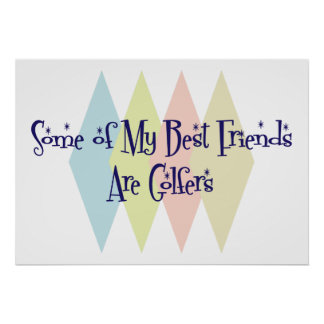 Some of My Best Friends Are Golfers Poster