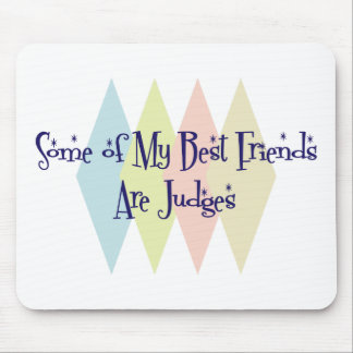Some of My Best Friends Are Judges Mouse Pad