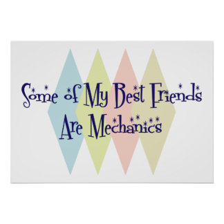 Some of My Best Friends Are Mechanics Posters