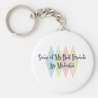 Some of My Best Friends Are Midwifes Keychain