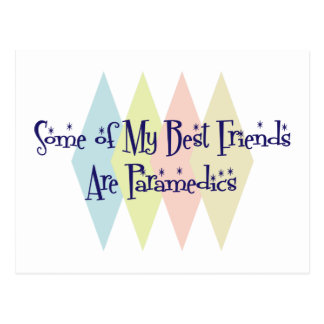 Some of My Best Friends Are Paramedics Postcard